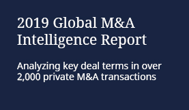 2019 Global M&A Intelligence Report: Analyzing key deal terms in over 2,000 private M&A transactions