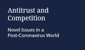 Antitrust and Competition: Novel Issues in a Post-Coronavirus World