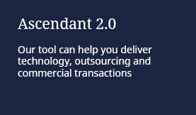 Ascendant 2.0: Our tool can help you deliver technology, outsourcing and commercial transactions