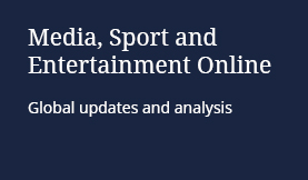 Media, Sport and Entertainment Online: Global updates and analysis