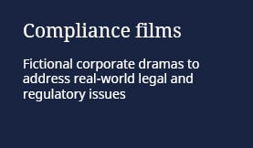 Compliance films: Fictional corporate dramas to address real-world legal and regulatory issues