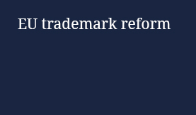 EU trademark reform