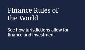 Finance Rules of the World: See how jurisdictions allow for finance and investment