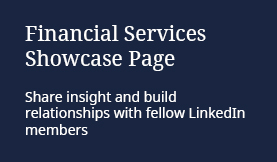 Financial Services Showcase Page: Share insight and build relationships with fellow LinkedIn members