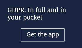 GDPR: In full and in your pocket. Get the app