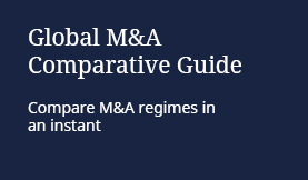 Global M&A Comparative Guide: Compare M&A regimes in an instant