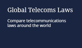 Global Telecoms Laws: Compare telecommunications laws around the world