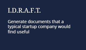 I.D.R.A.F.T.: Generate documents that a typical startup company would find useful