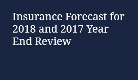 Insurance Forecast for 2018 and 2017 Year End Review