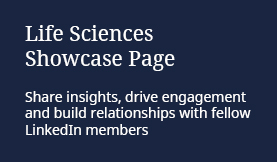 Life Sciences Showcase Page: Share insights, drive engagement and build relationships with fellow LinkedIn members