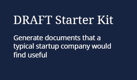 I.D.R.A.F.T. Starter Kit: Generate documents that a typical startup company would find useful