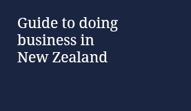 Guide to Doing Business in New Zealand