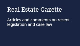 Real Estate Gazette: Articles and comments on recent legislation and case law