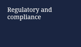 Regulatory and compliance