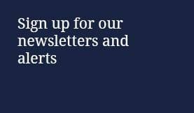 Sign up for our newsletters and alerts