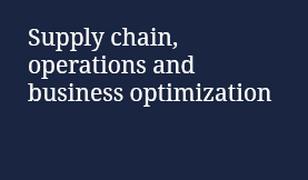 Supply chain, operations and business optimization