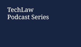 TechLaw Podcast Series