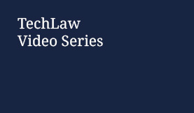 TechLaw Video Series