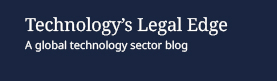 Technology's Legal Edge: A global technology sector blog