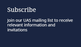 Subscribe: Join our UAS mailing list to receive relevant information and invitations