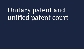 Unitary patent and unified patent court