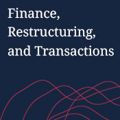 Finance, Restructuring, and Transactions