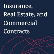 Insurance, Real Estate, and Commercial Contracts