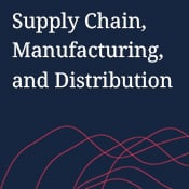 Supply Chain, Manufacturing, and Distribution